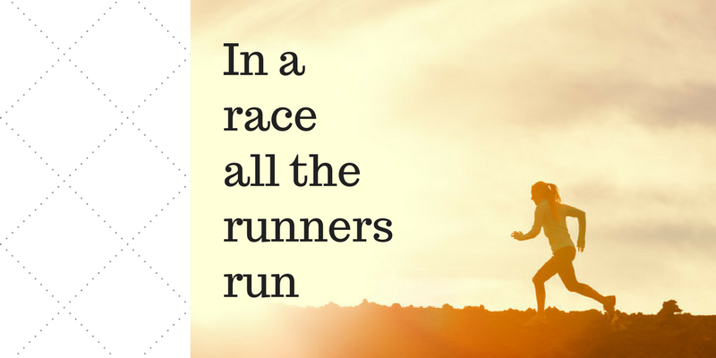 In a race all the racers run - Runner